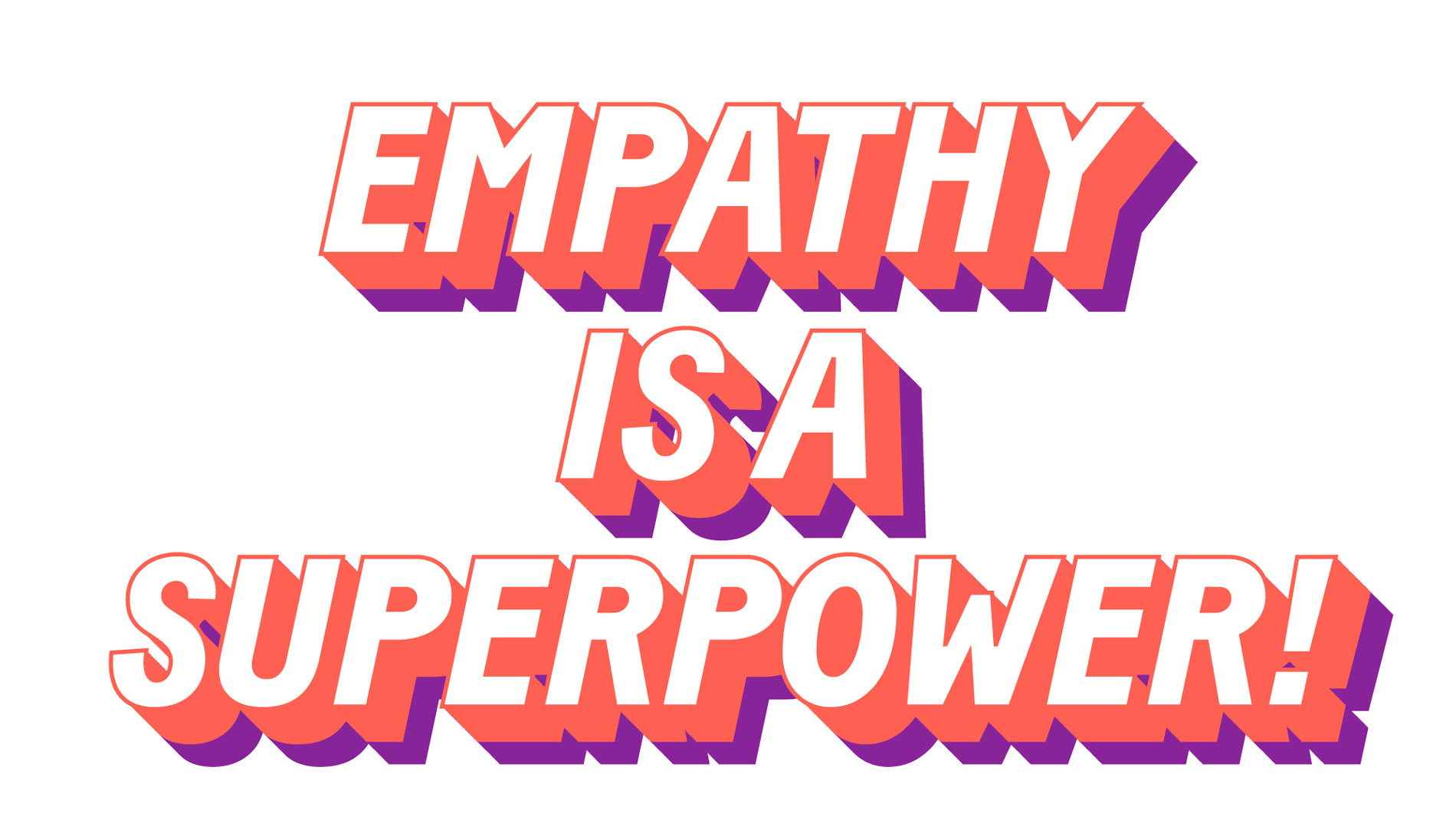 Empathy is a superpower slogan