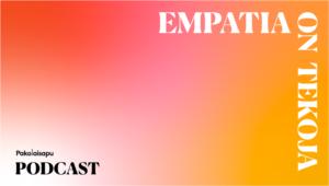 Väri kuva, jossa on teksti Empatia on tekoja -podcast ja Pakolaisavun logo.
